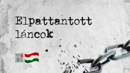 Elpattant láncok - A forradalom és szabadságharc 60 éves évfordulóján